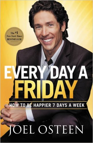 Book Review: Every Day A Friday by Joel Osteen