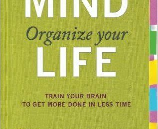 Book Review: Organize your mind, organize your life by Dr. Paul Hammerness and Margaret Moore