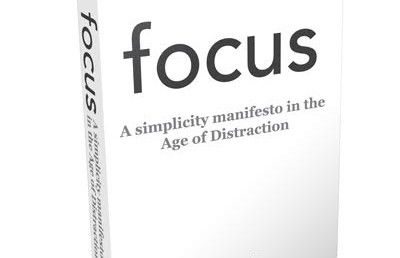 Book Review: Focus – A Simplicity Manifesto in the Age of Distraction by Leo Babauta
