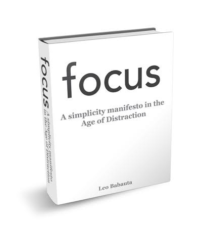 Focus - A Simplicity Manifesto in the Age of Distraction by Leo Babauta