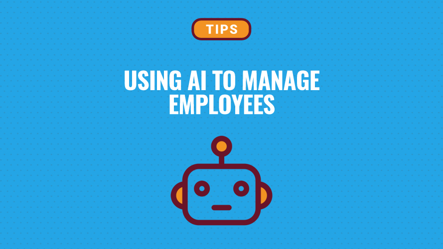 How Can Businesses Use AI To Manage Employees?